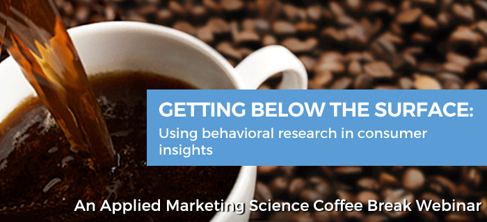 Getting Below the Surface: Using Behavioral Research in Consumer Insights Webinar
