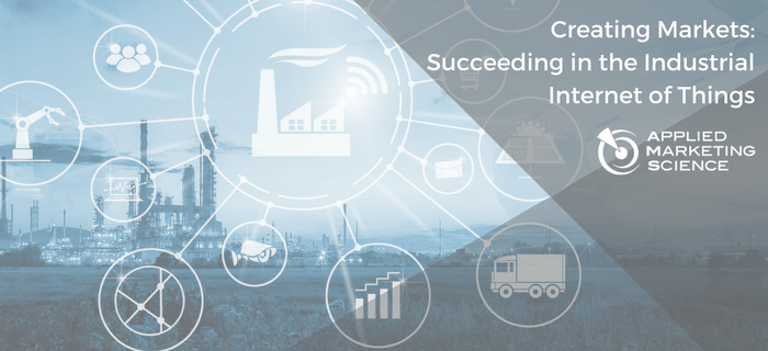 Creating Markets: Succeeding in the Industrial Internet of Things