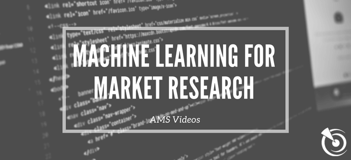 Understanding Machine Learning for Market Research