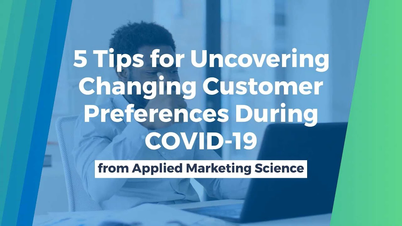 5 Tips for Uncovering Changing Customer Preferences During COVID-19