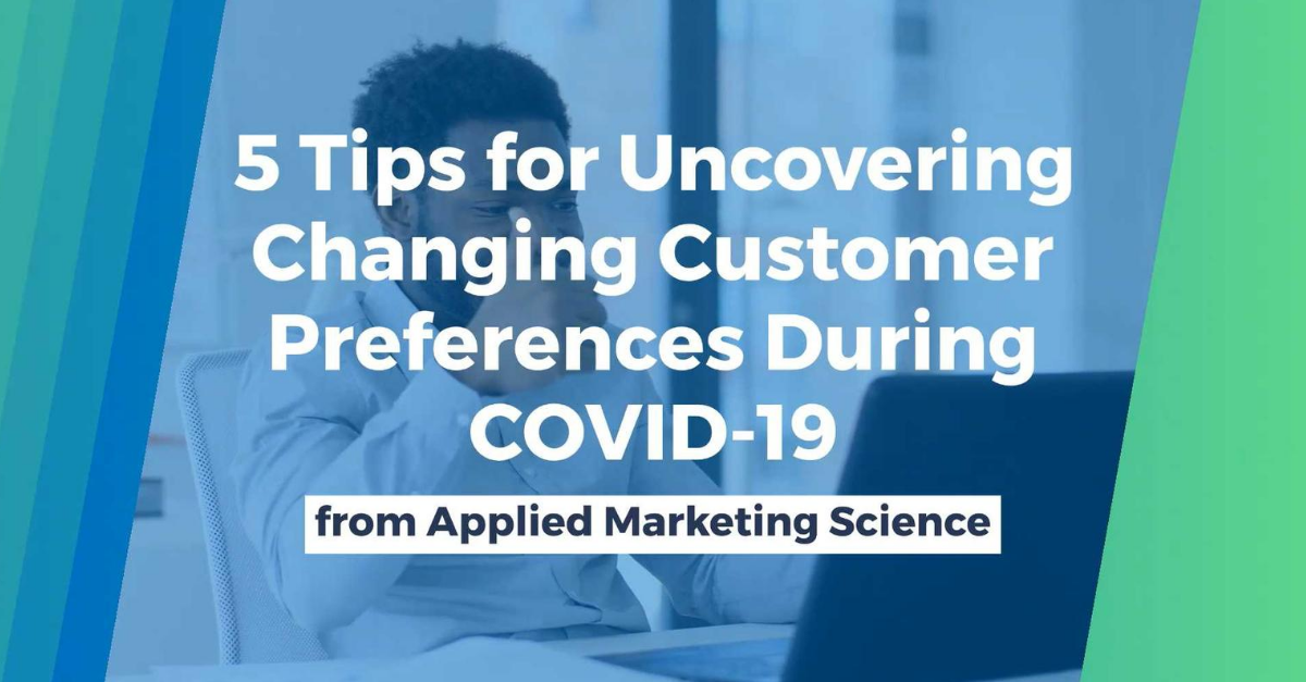 5 Tips for Uncovering Changing Customer Preferences COVID 19